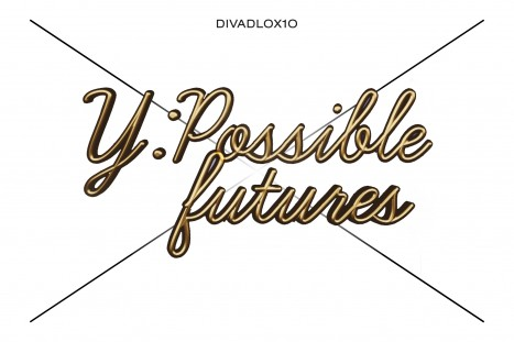 Y: POSSIBLE FUTURES